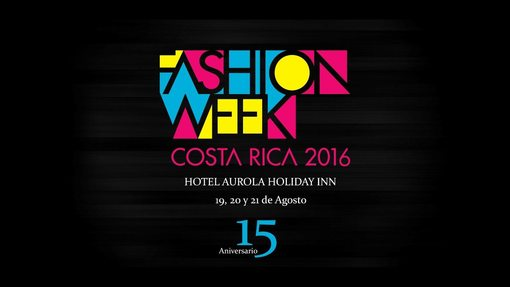 Costa Rica Fashion Week - 19 al 21 de agosto 2